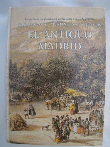 El antiguo Madrid, paseos histórico-anecdóticos por las: Mesonero Romanos, Ramón