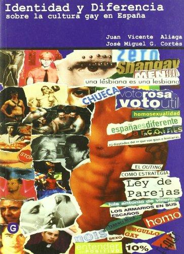 Identidad y diferencia: Sobre la cultura gay en Espana (Spanish Edition) (8492085770) by Aliaga, Juan Vicente