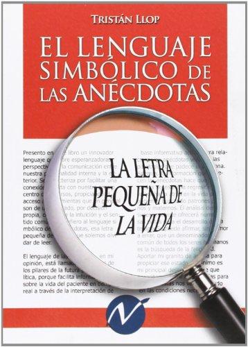 9788492086870: El lenguaje simbólico de las anécdotas: la letra pequeña de la vida