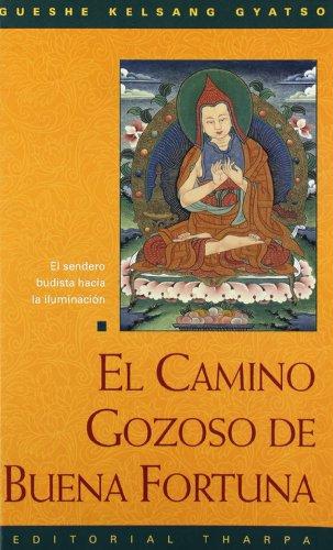 9788492094318: Camino gozoso de buena fortuna: El sendero budista hacia la iluminacion (Spanish Edition)