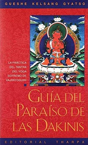 9788492094332: Guaa del Paraaso de Las Dakinis : La Practica del Tantra del Yoga Supremo de Vajrayoguini