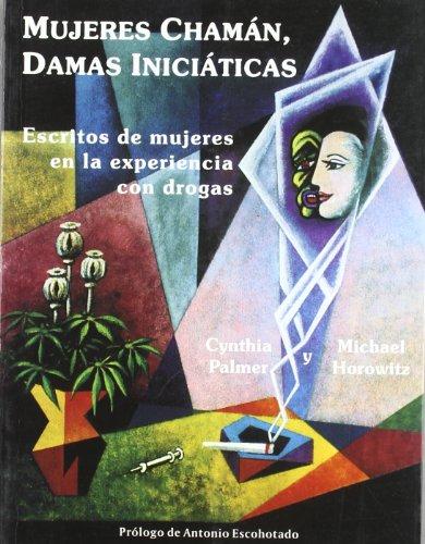 9788492100132: Mujeres chamán, damas iniciáticas : escritos de mujeres en la experiencia con drogas
