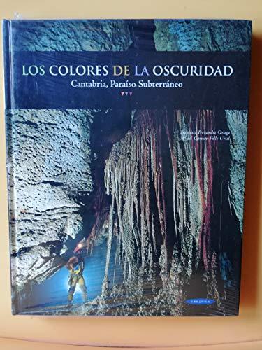9788492101283: Los colores de la oscuridad : Cantabria, paraiso subterraneo