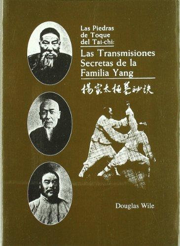 9788492128075: Las Piedras de Toque del Tai-chi: Las Transmisiones Secretas de la Familia Yang