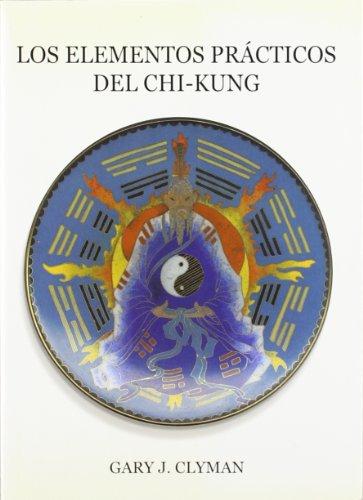 9788492128099: Los elementos prácticos del Chi-kung, el método Clyman