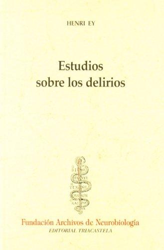 9788492141852: Estudios sobre los delirios (Historia y teoría de la psiquiatría I)
