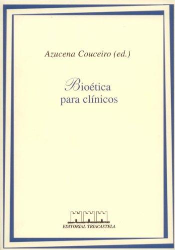 9788492141890: Bioetica para clinicos