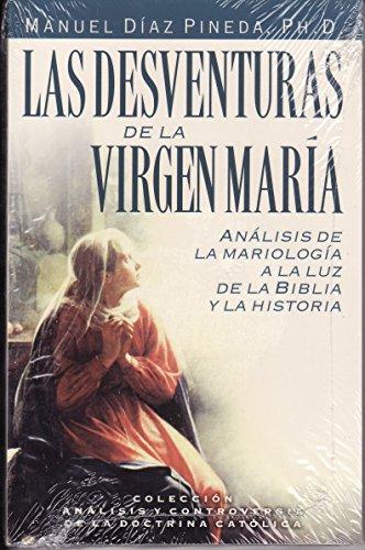 Las Desventuras De La Virgen Maria: manuel diaz pineda