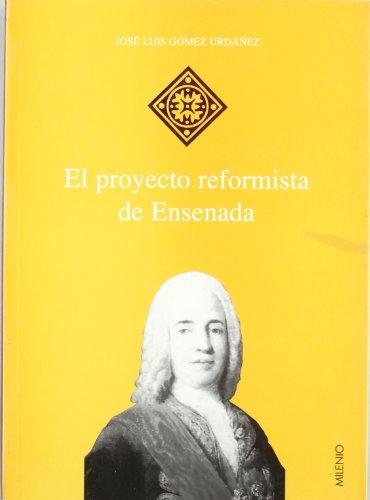 9788492150250: El proyecto reformista de Ensenada (Coleccion Hispania) (Spanish Edition)