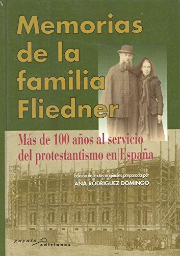 9788492150373: Memorias de la familia fliedner :mas de 100 años al servicio del protestantismo en España
