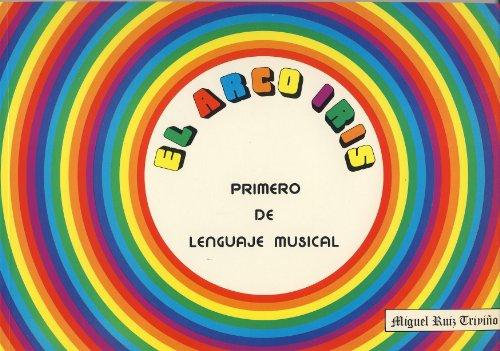 9788492157747: RUIZ TRIVIÑO M. - El Arco Iris (Lenguaje Musical 1º)