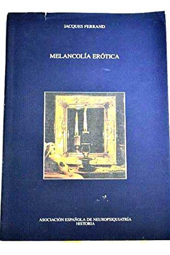 9788492163304: Melancolia erotica o enfermedad del amor