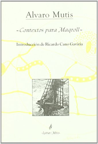 9788492183128: Contextos Para Maqroll (Igitur/Mito)