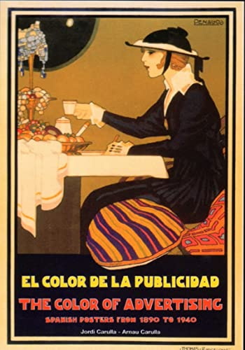 The Color of Advertising: Spanish Posters from: Carulla, Jordi and