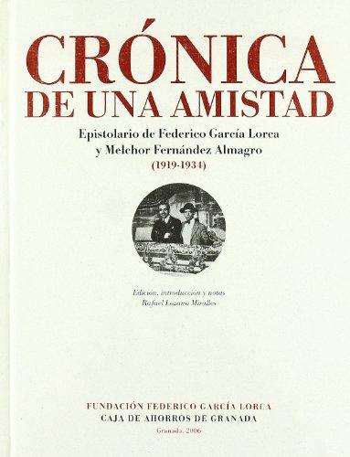 9788492201495: Cronica de una amistad. epistolario de Federico García lorca y melchor Fernández almagro