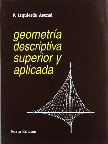 9788492210947: Geometria Descriptiva Superior y Aplicada 5b* Ed. (Spanish Edition)