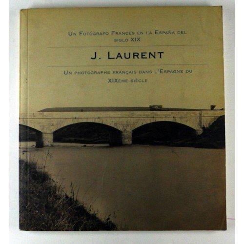 9788492213504: J.laurent, un fotografo frances enla España del siglo XIX