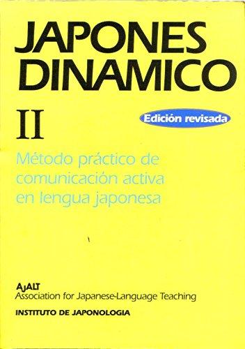 Japonés dinámico II, método práctico para la: AJALT-Association for Japanese-Language