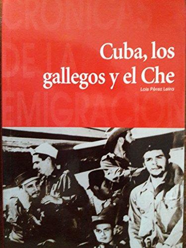 9788492215768: Cuba. Los Gallegos Y El Che