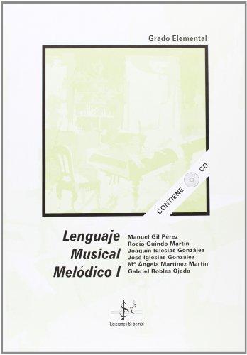 9788492220724: Lenguaje musical melódico I, grado elemental