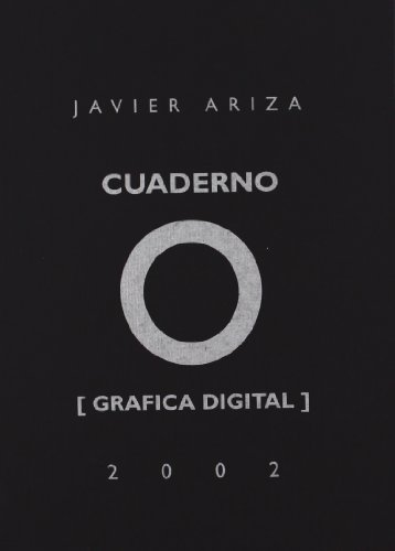 CUADERNO 0 [GRAFICA DIGITAL]: ARIZA, JAVIER