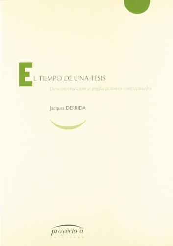 9788492233526: El tiempo de una tesis: puntuaciones Desconstrucción e implicaciones conceptuales ANTHROPOS BOOKS (Spanish Edition)