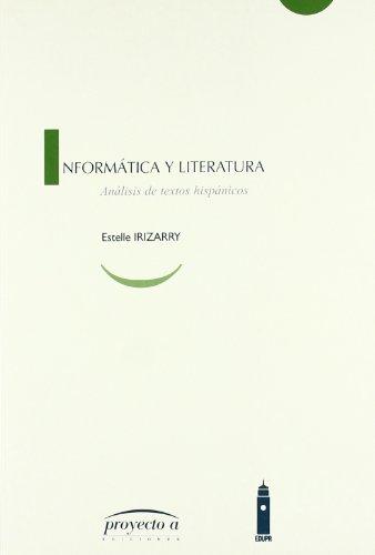 Inform?tica y literatura An?lisis de textos hisp?nicos: Estelle Irizarry