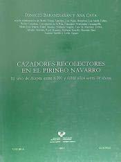 9788492234424: Cazadores-recolectores en el Pirineo navarro : sitio de Aizpea entre 8000 y 6000 años 84-922344-2-3