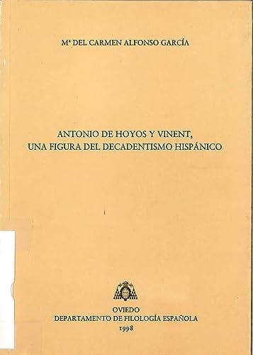 9788492235148: Antonio de Hoyos y Vinent, una figura del decadentismo español (Biblioteca de Filología Hispánica)