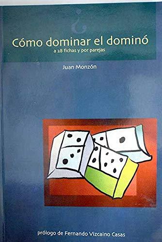 9788492236404: ¿como dominar el domino a 28 fichas y por parejas?