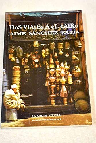 Dos viajes a El Cairo (Caravanserai) (Spanish: Sanchez Ratia, Jaime