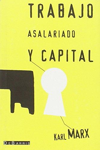 TRABAJO ASALARIADO Y CAPITAL.: MARX, KARL.