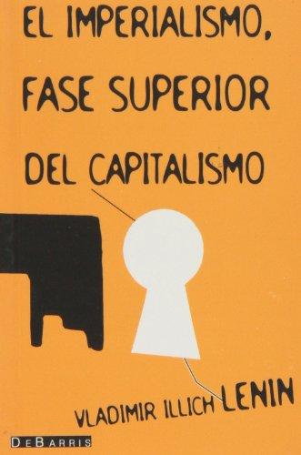 El imperialismo fase superior del capitalismo: Lenin, Vladimir Il'ich