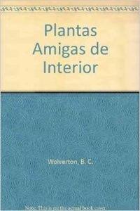 9788492252398: Plantas amigas de interior / Indoor Plants Friends (Spanish Edition)