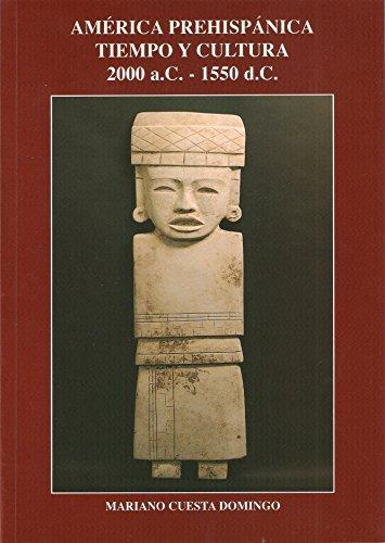 9788492256136: América prehispanica : tiempo y cultura (2000 a.c.-1550 d.c.)