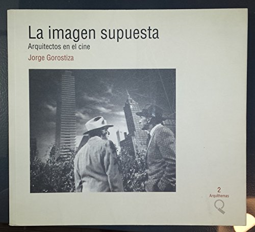 9788492259410: La imagen supuesta: Arquitectos en el cine (Coleccion Arquithemas) (Spanish Edition)