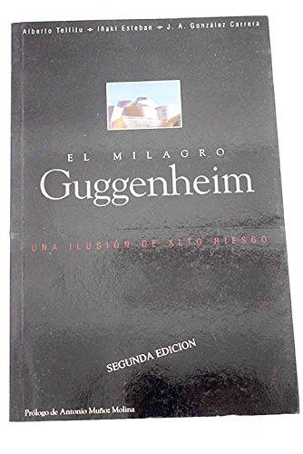 El Milagro Guggenheim: Una Ilusion de Alto: Alberto Tellitu, Inaki