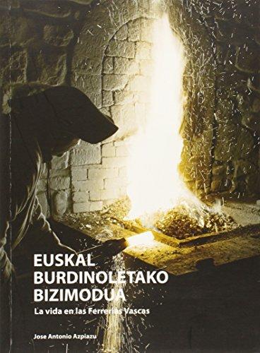 9788492280551: Euskal Burdinoletako Bizimodua - Vida En Las Ferrerias Vascas, La