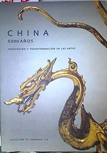 9788492302444: China, 5000 años: innovacion y transformacion en las artes (r) (cat. exposicion)