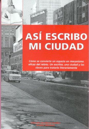 9788492310678: Asi Escribo Mi Ciudad Grafein
