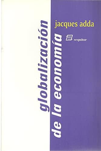 9788492311231: La globalizacion de la economia origenes y desafios