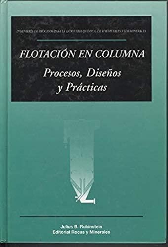 9788492312801: Flotacion En Columna : Procesos, Diseños Y Practicas