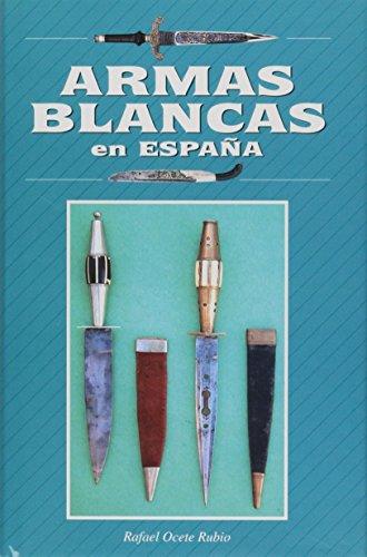 9788492320066: Armas Blancas En Espaa (Spanish Edition)