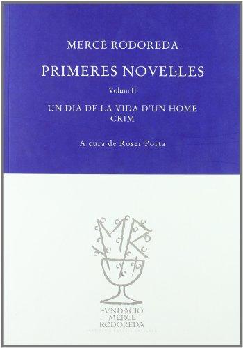 9788492321124: Primeres novel·les II: Un dia de la viad d'un home ; Crim (Arxiu Mercè Rodoreda)