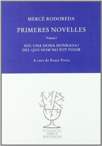 9788492321155: Primeres novel·les I: Sóc una dona honrada? ; Del que hom no pot fugir (Arxiu Mercè Rodoreda)