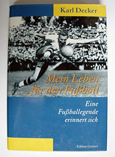 Mein Leben für den Fußball: Decker Karl