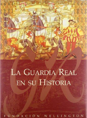 9788492333561: La Guardia Real En Su Historia (Spanish Edition)