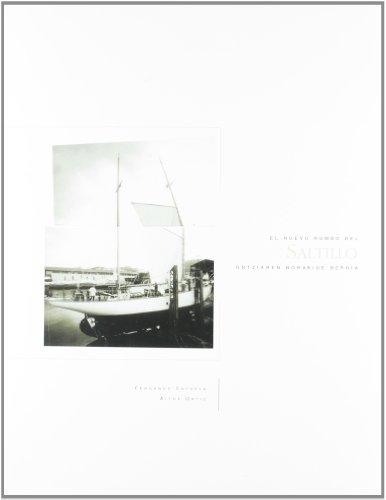 9788492335237: (b) Saltillo Ontziaren Norabide Berria - Nuevo Rumbo Del Saltillo [Hardcover] [May 22, 2001] Cayuela, Fernando and Ortiz, Aitor