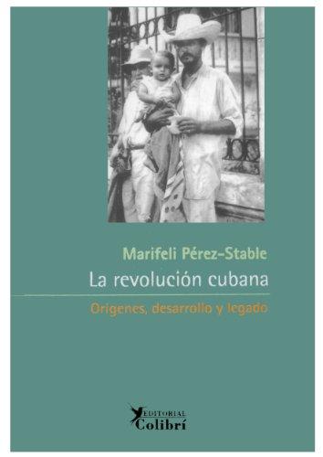 9788492355013: La revolución cubana, origenes, desarrollo y legado