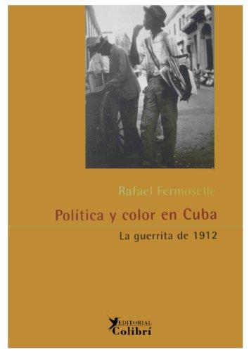 9788492355020: Política y color en Cuba : la guerrita de 1912